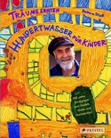 Hundertwasser for Kids: Harvesting Dreams